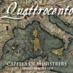 Reseña | Quattrocento, Capella de Ministrers