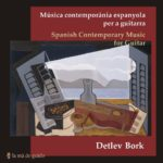Reseña | Spanish Contemporary Music for Guitar – Detlev Bork