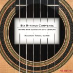 "Reseña | Six Strings Converse ""Works for guitar of 20th Century"""