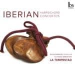 Reseña | Iberian harpsichords concertos – La Tempestad