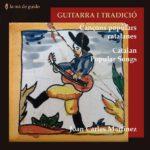 Reseña | Guitarra i Tradició. Cançons populars catalanes – Joan Carles Martínez