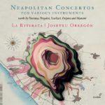 Reseña | Neapolitan Concertos For Various Instruments – La Ritirata