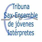 Tribuna Sax-Ensemble para Jóvenes Intérpretes, inscripciones abiertas hasta el 30 de marzo