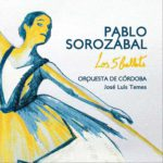 Reseña | Pablo Sorozábal. Los 5 ballets – Orquesta de Córdoba