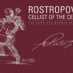 Reseña | Rostropocivhc , Cellist of the Century -The Complete Warner Recordings