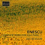 Reseña | ENESCU: Complete works for solo piano 1 – Josu de Solaun