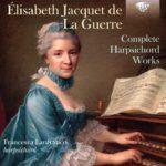 Reseña | Jacquet de La Guerre: Complete Harpsichord Works