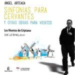 Reseña | Ángel Arteaga. Sinfonías para cervantes y otras obras para vientos