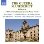 Reseña   The Guerra Manuscript (Vol. 4): 17th Century Secular Spanish Vocal Music