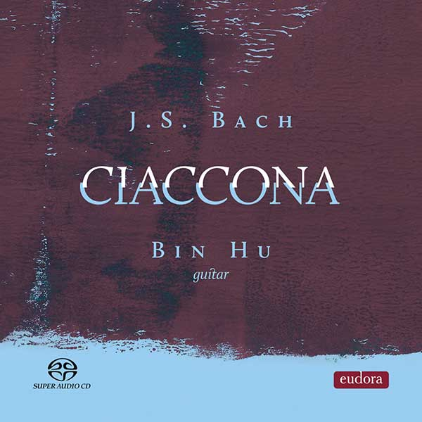 Reseña | J. S. BACH. CIACCONA -Bin Hu