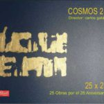 Reseña | Cosmos 21, 25X25, 25 Obras por el 25 Aniversario