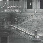 Reseña | Tesoros musicales de la Biblioteca Nacional de España – L'Apothéose