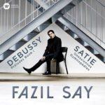 Reseña | Debussy: Preludes; Satie: Gymnopedies, Gnossiennes – Fazil Say