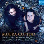 Fahmi Alqhai y Núria Rial lanzan «Muera Cupido»con Deutsche Harmonia Mundi