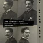 Reseña | José Serrano (1873-1941). Del músico popular al compositor desconocido.