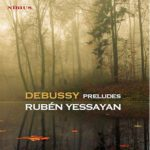 Reseña | Debussy: Preludes – Ruben Yessayan