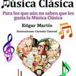 Reseña | Música Clásica. Para los que aún no saben que les gusta la Música Clásica
