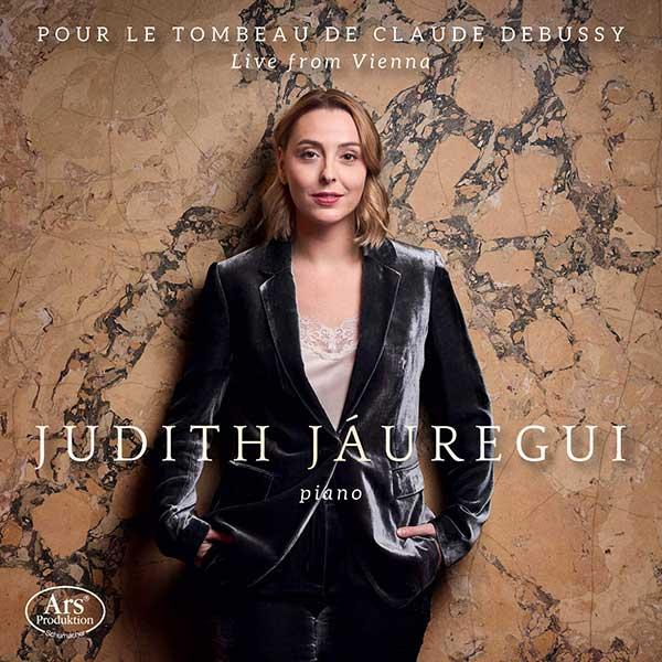 Reseña | Pour le tombeau de Claude Debussy. Live from Vienna – Judith Jáuregui