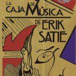 Reseña | La caja de música de Erik Satie