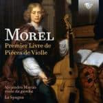 Reseña | Morel: Premier Livre de Pièces de Violle – La Spagna
