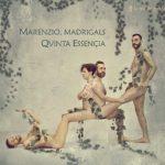 Reseña | Marenzio, Madrigals – Qvinta Essençia