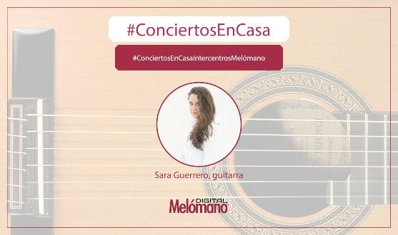 ConciertosEnCasa con la guitarrista Sara Guerrero