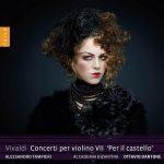 Vivaldi: Concerti per violino VII 'Per il castello'