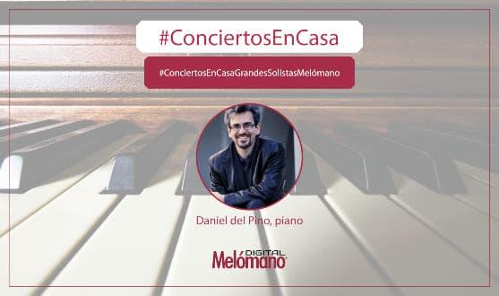 ConciertosEnCasa con el pianista Daniel del Pino