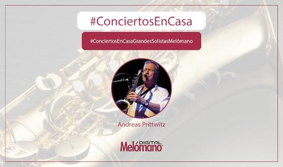 #ConciertosEnCasa con el saxofonista Andreas Prittwitz