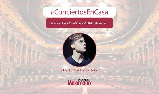 ConciertosEnCasa con el tenor Pablo Garcia-Lopez