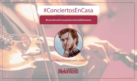 ConciertosEnCasa con el violinista Jacobo Christensen