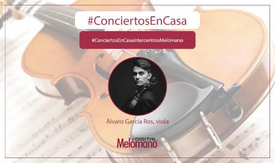 ConciertosEnCasa con el violista Alvaro Garcia Ros