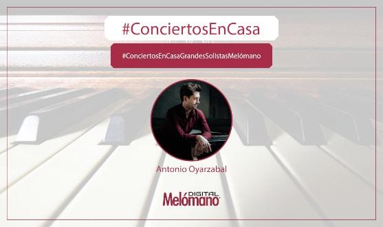 ConciertosEnCasa con el pianista Antonio Oyarzabal