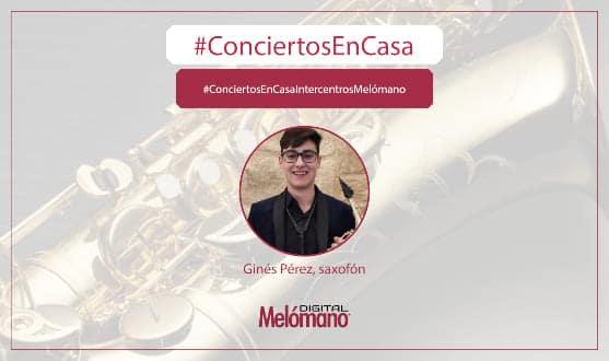 ConciertosEnCasa-con-el-saxofonista-Gines-Perez-melomano