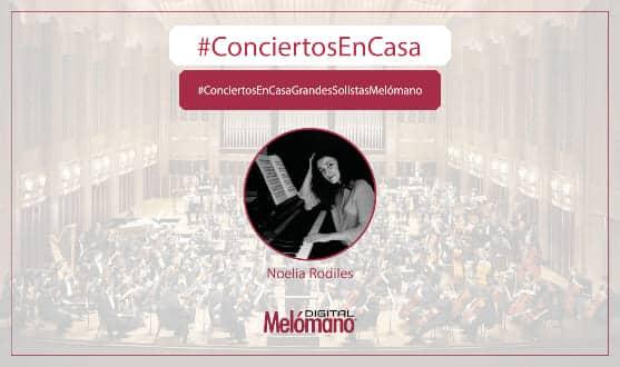 ConciertosEnCasa con la pianista Noelia Rodiles