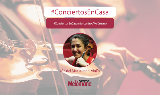 ConciertosEnCasa con la violinista Maria del Mar Jurado
