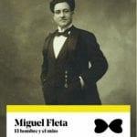 Miguel Fleta. El hombre y el mito.