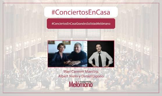 ConciertosEnCasa con Mari Carmen Maestro, Albert Nieto y Daniel Ligorio