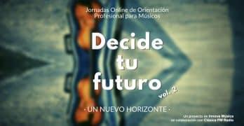 Decide tu futuro, jornadas de orientación profesional para músicos