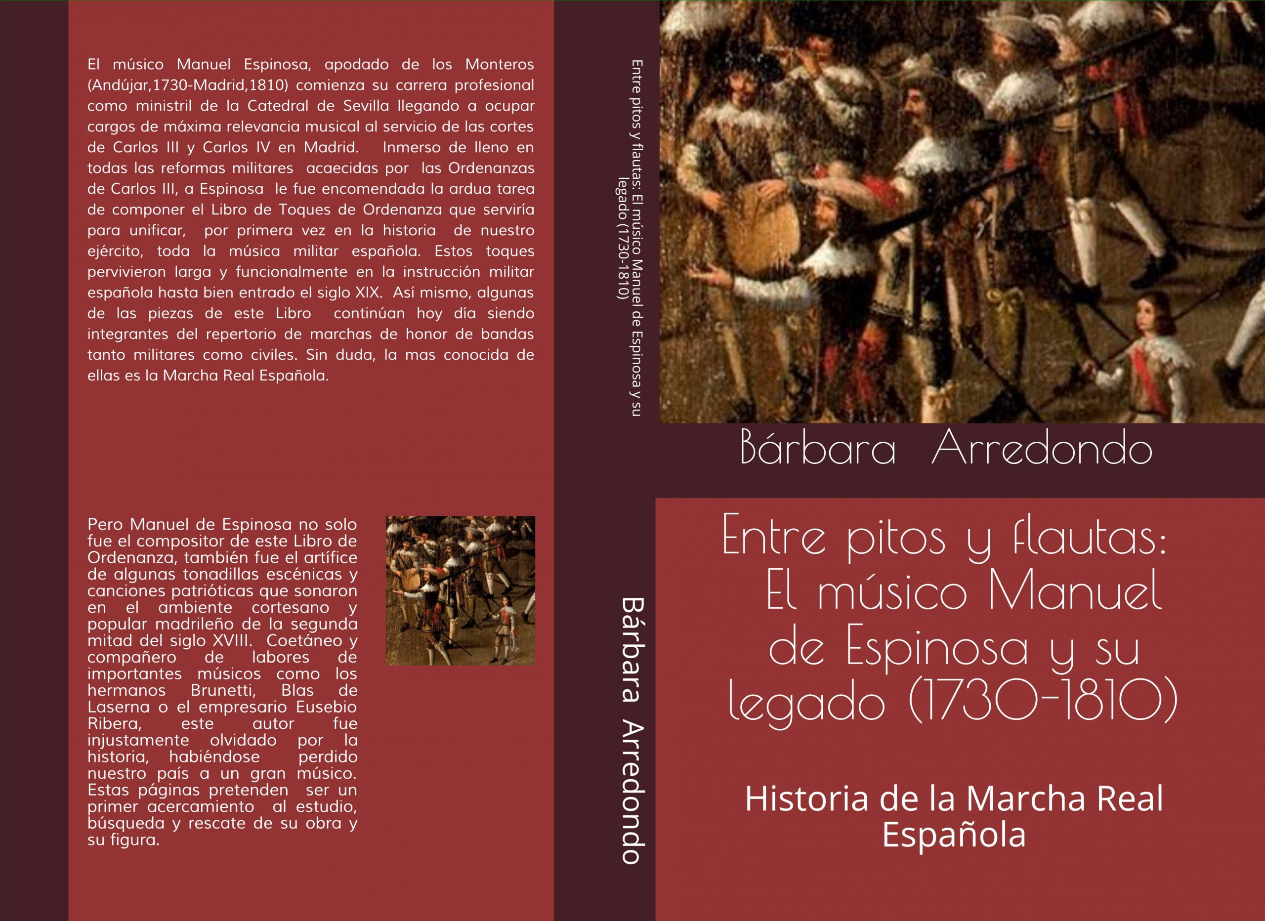 Entre pitos y flautas: El músico Manuel de Espinosa y su legado (1730-1810). Historia de la Marcha Real Española.
