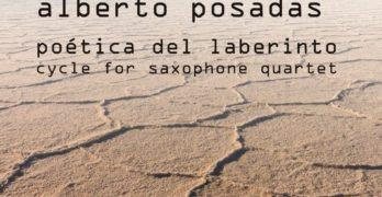 Alberto Posadas: Poética del Laberinto