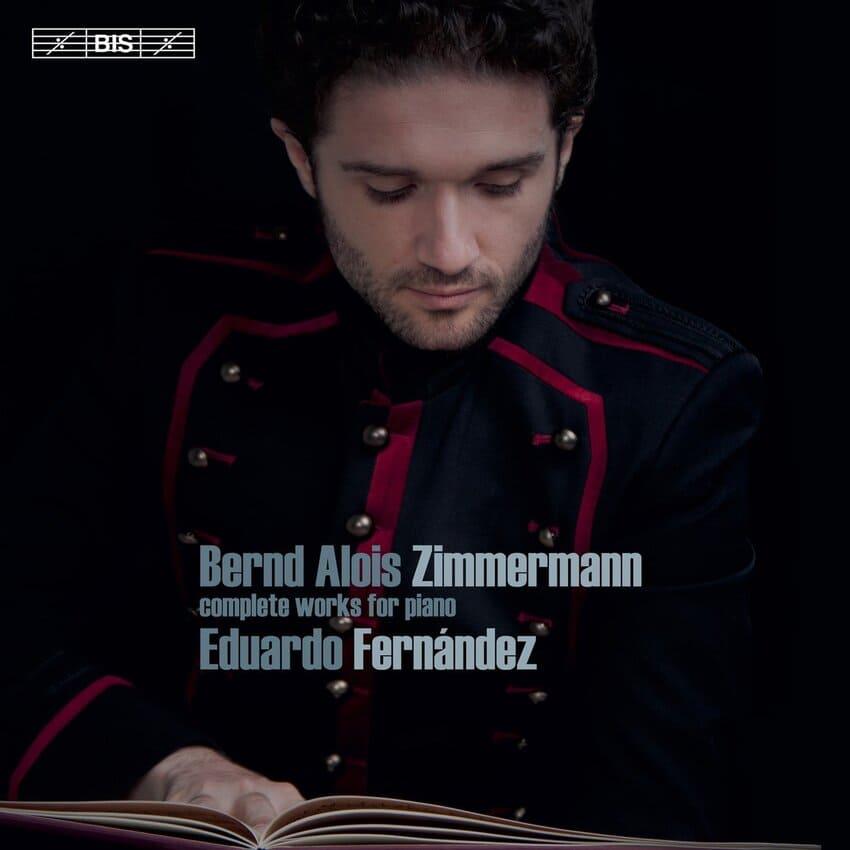 Bernd Alois Zimmermann. Complete works for piano. Eduardo Fernández