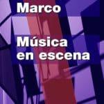 Música en escena Tomás Marco