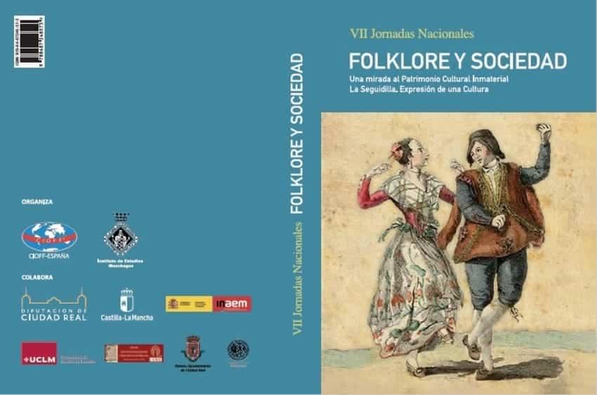 VII Jornadas Nacionales. Folklore y Sociedad. Una mirada al Patrimonio Cultural Inmaterial. La Seguidilla: Expresión de una Cultura.