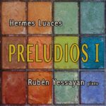 Hermes LUances, Preludios I, Rubén Yessayan