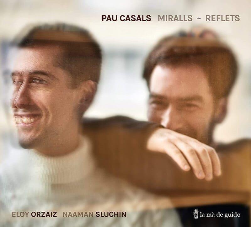 Pau Casals. Miralls - Reflets Naaman Sluchin, Eloy Orzaiz