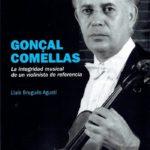 Gonçal Comellas: La integridad musical de un violinista de referencia.