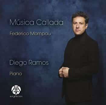 Música Callada, Federico Mompou, por Diego Ramos