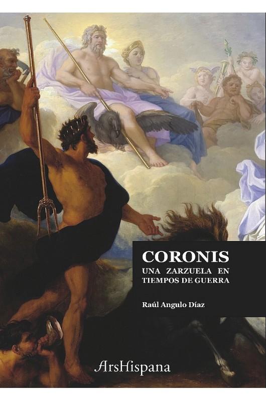 Coronis Una zarzuela en tiempos de guerra Raúl Angulo Díaz
