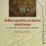 Rollos españoles en tierras americanas. La colección Casado García-Sampedro.